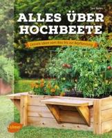 Alles über Hochbeete: Geniale Ideen vom Bau bis zur Bepflanzung