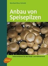Anbau von Speisepilzen: Kulturverfahren für den Haupt- und Nebenerwerb, Anbau von Champignons