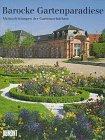 Barocke Gartenparadiese. Meisterleistungen der Gartenarchitektur