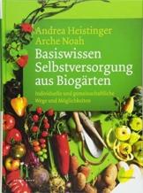Basiswissen Selbstversorgung aus Biogärten: Individuelle und gemeinschaftliche Wege und Möglichkeiten