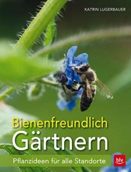 Bienenfreundlich Gärtnern: Pflanzideen für alle Standorte
