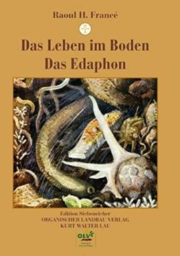 Das Leben im Boden/Das Edaphon: Untersuchungen zur Ökologie der bodenbewohnenden Mikroorganismen