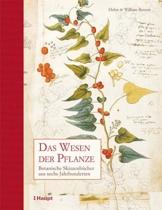 Das Wesen der Pflanze: Botanische Skizzenbücher aus sechs Jahrhunderten