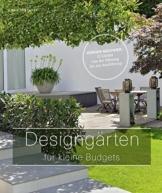 Designgärten für kleine Budgets - Vorher-nachher: 12 Gärten von der Planung bis zur Ausführung