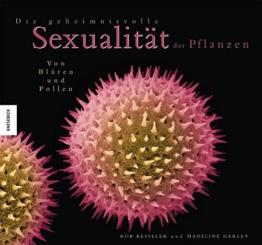 Die geheimnisvolle Sexualität der Pflanzen: Von Blüten und Pollen