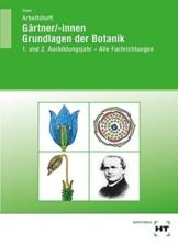 Gärtner/-innen Grundlagen der Botanik: Arbeitsheft - 1. und 2. Ausbildungsjahr - Alle Fachrichtungen