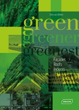 Green, Greener, Greenest: Facades, Roofs, Indoors