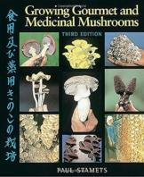 Growing Gourmet and Medicinal Mushrooms - Pilzanbau