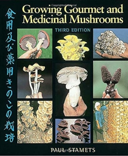 Growing Gourmet and Medicinal Mushrooms - Pilzanbau