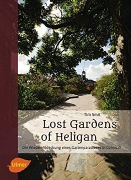Lost Gardens of Heligan: Die Wiederentdeckung eines Gartenparadieses in Cornwall