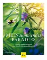 Mein summendes Paradies: So wird aus jedem Garten ein Oase für Bienen und Insekten (GU Garten Extra)