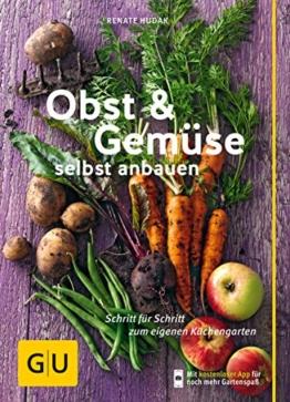 Obst & Gemüse selbst anbauen: Schritt für Schritt zum eigenen Küchengarten