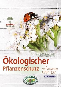 Ökologischer Pflanzenschutz: im naturnahen Garten