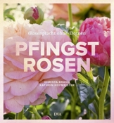 Pfingstrosen: Rosenpracht ohne Dornen