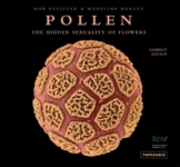 Pollen: The Hidden Sexuality of Flowers: The Hidden Sexuality of Plants
