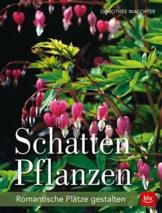 Schattenpflanzen: Romantische Plätze gestalten