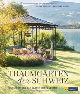 Traumgärten der Schweiz: Menschen und die Gärten ihres Lebens