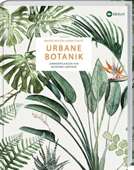 Urbane Botanik: Der Zimmerpflanzen für moderne Gärtner.