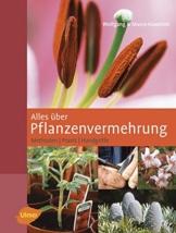 Alles über Pflanzenvermehrung - Methoden - Praxis - Handgriffe - 1