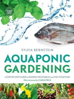 Aquaponic Gardening: A Step-by-Step Guide to Raising Vegetables and Fish Together - 1