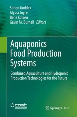 Aquaponics Food Production Systems: Combined Aquaculture and Hydroponic Production Technologies for the Future - 1