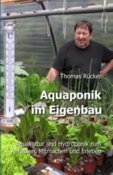 Aquaponik im Eigenbau: Aquakultur und Hydroponik zum Anfassen, Mitmachen und Erleben - 1
