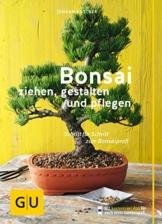 Bonsai ziehen, gestalten und pflegen: Schritt für Schritt zum Bonsaiprofi (GU Praxisratgeber Garten) - 1