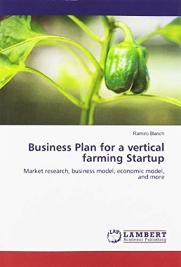 Business Plan for a vertical farming Startup: Market research, business model, economic model, and more - 1