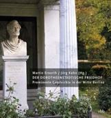 Der Dorotheenstädtische Friedhof: Prominente Geschichte in der Mitte Berlins - 1