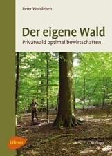 Der eigene Wald: Privatwald optimal bewirtschaften - 1