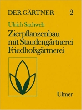 Der Gärtner 2: Staudengärtnerei, Zierpflanzenbau, Friedhofsgärtnerei - 1