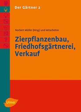 Der Gärtner 2. Zierpflanzenbau, Friedhofsgärtnerei, Verkauf - 1