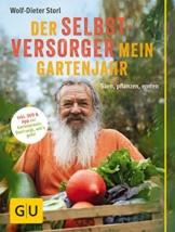 Der Selbstversorger: Mein Gartenjahr: Säen, pflanzen, ernten. Inkl. DVD und App zur Gartenpraxis: Storl zeigt, wie's geht! (GU Garten Extra) - 1