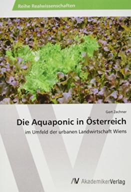 Die Aquaponic in Österreich: im Umfeld der urbanen Landwirtschaft Wiens - 1