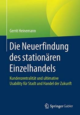 Die Neuerfindung des stationären Einzelhandels: Kundenzentralität und ultimative Usability für Stadt und Handel der Zukunft - 1