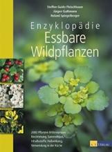 Enzyklopädie essbare Wildpflanzen. 2000 Pflanzen Mitteleuropas. Bestimmung, Sammeltipps, Inhaltsstoffe, Heilwirkung, Verwendung in der Küche - 1