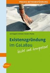Existenzgründung im GaLaBau: Mit praktischen Tabellen und Checklisten. Leicht und kompetent. - 1