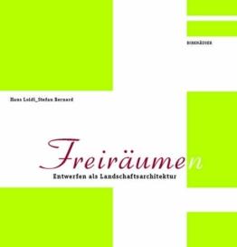 Freiräum(en): Entwerfen als Landschaftsarchitektur - 1