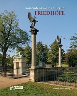 Gartendenkmale in Berlin - Friedhöfe (Beiträge zur Denkmalpflege in Berlin) - 1