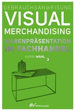 Gebrauchsanweisung Visual Merchandising Band 3 Warenpräsentation im Fachhandel - 1