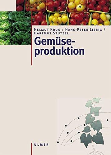 Gemüseproduktion: Ein Lehr- und Nachschlagewerk für Studium und Praxis - 1