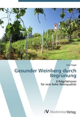Gesunder Weinberg durch Begrünung: Erfolgsfaktoren  für eine hohe Weinqualität - 1