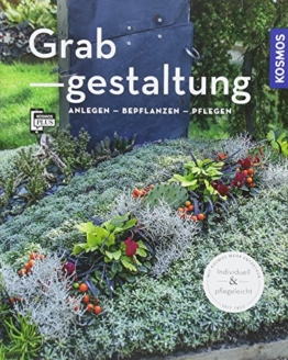 Grabgestaltung: Anlegen - Bepflanzen - Pflegen (Mein Garten) - 1