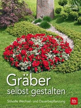 Gräber selbst gestalten: Stilvolle Wechsel- und Dauerbepflanzung - 1