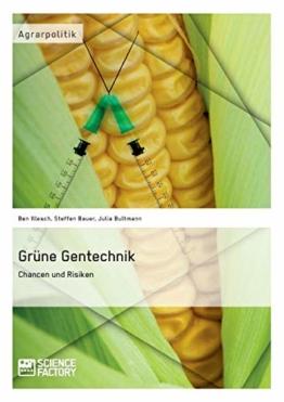 Grüne Gentechnik – Chancen und Risiken - 1