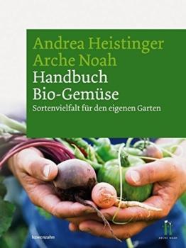 Handbuch Bio-Gemüse. Sortenvielfalt für den eigenen Garten - 1