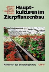 Handbuch des Erwerbsgärtners: Hauptkulturen im Zierpflanzenbau - 1