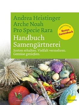 Handbuch Samengärtnerei. Sorten erhalten. Vielfalt vermehren. Gemüse genießen. - 1