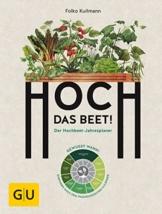 Hoch das Beet!: Der Hochbeet-Jahresplaner. Gewusst wann! Gärtnern nach dem phänologischen Kalender (GU Garten Extra) - 1