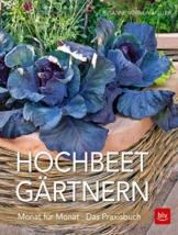 Hochbeet-Gärtnern Monat für Monat: Das Praxisbuch - 1